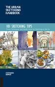 The Urban Sketching Handbook 101 Sketching Tips