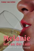 Melanie - Sex an der Cam - Verlassen von ihrem Freund