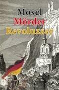 Mosel Mörder Revoluzzer