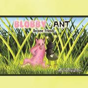 Blobby & Ant