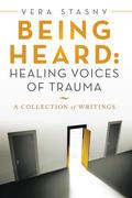 Being Heard: Healing Voices of Trauma