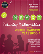 Teaching Mathematics in the Visible Learning Classroom, High School