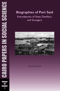 Biographies of Port Said: Everydayness of State, Dwellers, and Strangers