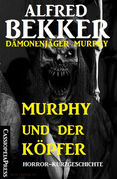 Murphy und der Köpfer (Dämonenjäger Murphy)