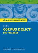 Corpus Delicti: Ein Prozess von Juli Zeh. Königs Erläuterungen.