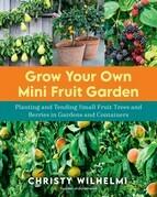 Grow Your Own Mini Fruit Garden
