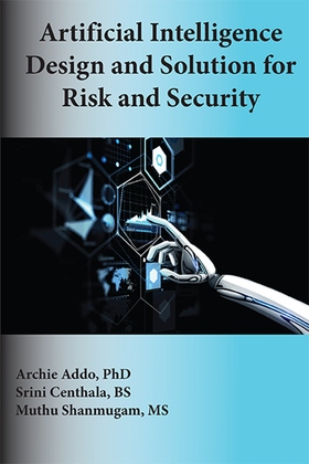 Artificial Intelligence Design and Solution for Risk and Security
