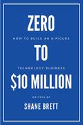 Zero to $10 Million
