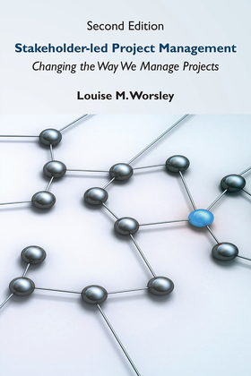 Stakeholder-led Project Management, Second Edition