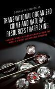 Transnational Organized Crime and Natural Resources Trafficking