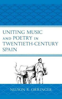 Uniting Music and Poetry in Twentieth-Century Spain
