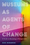 Museums as Agents of Change