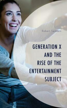 Generation X and the Rise of the Entertainment Subject