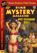 Dime Mystery Magazine - Wyatt Blassingame Book 2
