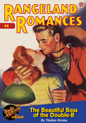 Rangeland Romances #4 The Beautiful Boss of the Double-B