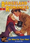 Rangeland Romances #9 Go West For Your Man