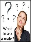 What to ask a male?