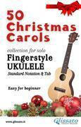 50 Christmas Carols for solo Ukulele