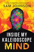 Inside My Kaleidoscope Mind