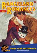 Rangeland Romances #12 Rough, Tough and Glamorous