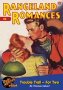 Rangeland Romances #2 Trouble Trail—For Two