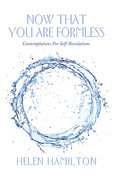 Now That You Are Formless