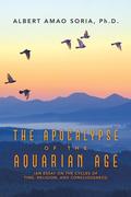 The Apocalypse of the Aquarian Age