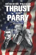 Of Genius Praised: Thrust and Parry