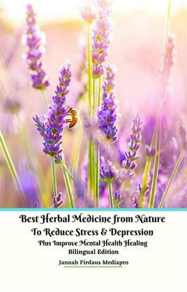 Best Herbal Medicine from Nature to Reduce Stress & Depression plus Improve Mental Health Healing Bilingual Edition