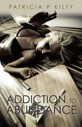 Addiction to Abundance