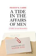 A Tide in the Affairs of Men: A Public Servant Remembers