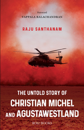 The Untold Story of Christian Michel and AugustaWestland