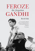 Feroze The Forgotten Gandhi
