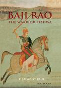 Baji Rao: The Warrior Peshwa