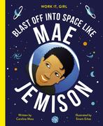 Work It, Girl: Mae Jemison