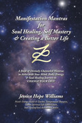 Manifestation Mantras for Soul Healing, Self Mastery & Creating a Better Life