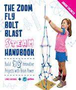 The Zoom, Fly, Bolt, Blast STEAM Handbook