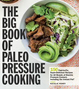 The Big Book of Paleo Pressure Cooking