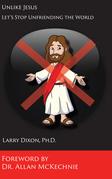 Unlike Jesus