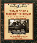 Vintage Spirits and Forgotten Cocktails: Prohibition Centennial Edition