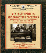 Vintage Spirits and Forgotten Cocktails: Prohibition Centennial Edition