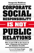 Corporate Social Responsibility is not Public Relations
