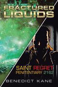 Fractured Liquids| Saint Regret Penitentiary 2162