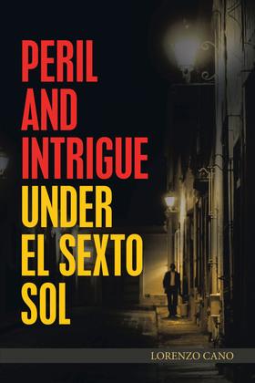 Peril and Intrigue Under El Sexto Sol
