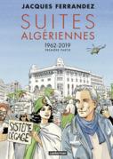 Suites algériennes - Carnets d'Orient (Tome 1)  - 1962-2019