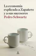La economía explicada a Zapatero y a sus sucesores