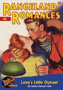 Rangeland Romances #6 Love's Little Outcast
