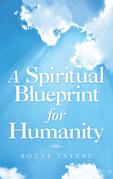 A Spiritual Blueprint for Humanity