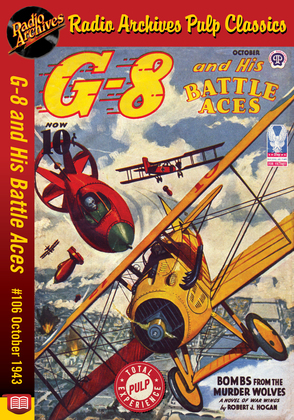 G-8 and His Battle Aces #106 October 1943 Bombs from the Murder Wolves