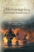 ¿Mercenario o Internacionalista...?